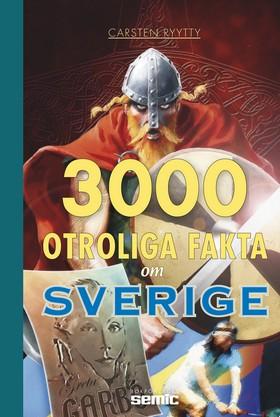 3000 otroliga fakta om Sverige av Carsten Ryytty