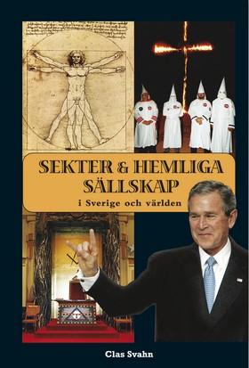 Sekter och hemliga sällskap i Sverige och världen av Clas Svahn