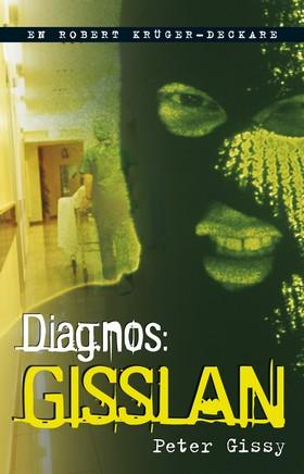 Diagnos: gisslan av Peter Gissy