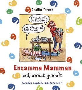 Ensamma mamman och annat genialt av Cecilia Torudd