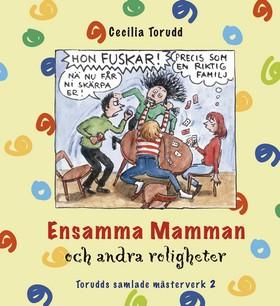 Ensamma mamman och andra roligheter av Cecilia Torudd