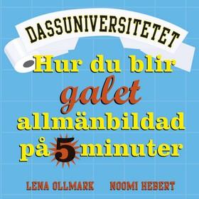 Dassuniversitetet 2 : hur du blir galet allmänbildad på 5 minuter av Noomi Hebert