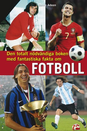 Den totalt nödvändiga boken med fantastiska fakta om fotboll