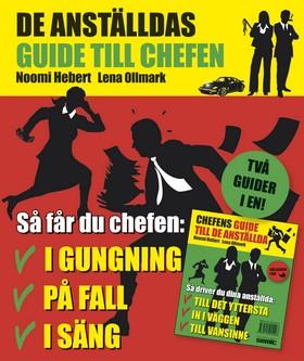 Chefens guide till de anställda = De anställdas guide till chefen av Noomi Hebert