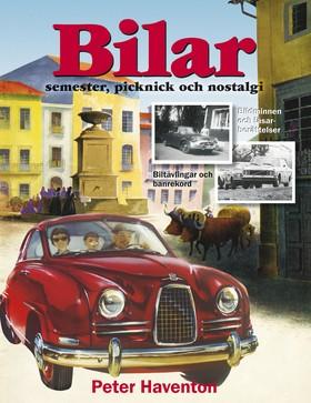 Bilar : semester, picknick och nostalgi av Peter Haventon
