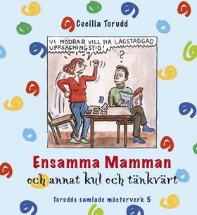 Ensamma mamman och annat kul och tänkvärt / Del 5 av Cecilia Torudd