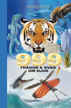 999 frågor & svar om djur av Carsten Ryytty