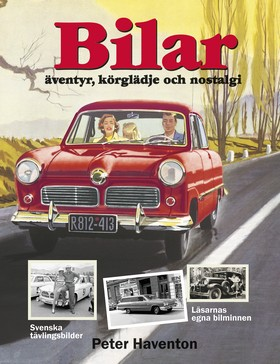 Bilar : äventyr, körglädje och nostalgi av Peter Haventon