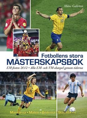 Fotbollens stora mästerskapsbok av Måns Gahrton