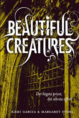 Beautiful Creatures – Det högsta priset, det största offret