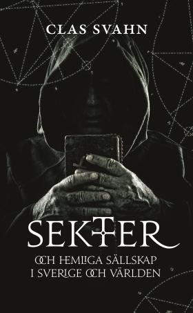 E-bok Sekter, hemliga sällskap och domedagsprofeter av Clas Svahn