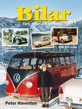 Bilar : fart, fläkt och nostalgi av Peter Haventon