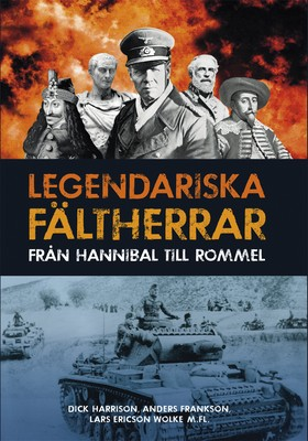Legendariska fältherrar – från Hannibal till Rommel