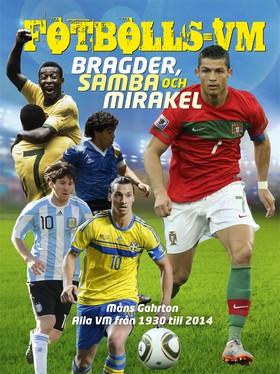 Fotbolls-VM : bragder, samba och mirakel av Måns Gahrton