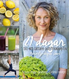 21 dagar till ett lättare och friskare liv av Karin Björkegren Jones