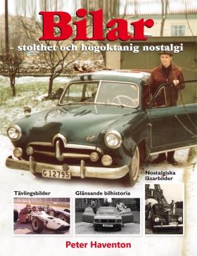 Bilar : stolthet och högoktanig nostalgi av Peter Haventon