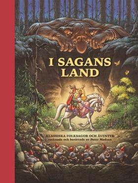 I sagans land – Klassiska folksagor och äventyr tecknade och berättade av Peter Madsen