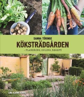 Köksträdgården – planering, odling, recept