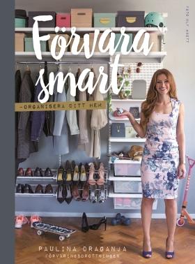 Förvara smart – organisera ditt hem