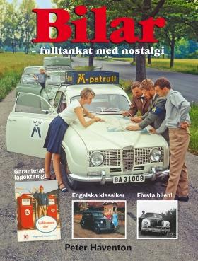 Bilar : fulltankat med nostalgi av Peter Haventon