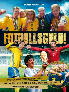 Fotbollsguld : stora mästerskapsboken av Måns Gahrton