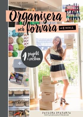 Organisera och förvara hemma – ett projekt i veckan