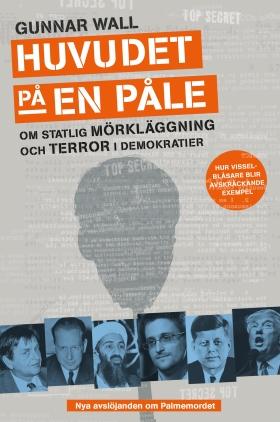 Huvudet på en påle – Om statlig mörkläggning och terror i demokratier