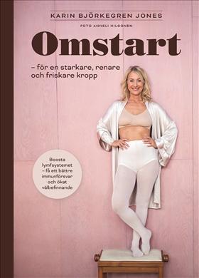 Omstart : för en starkare, renare och friskare kropp av Karin Björkegren Jones