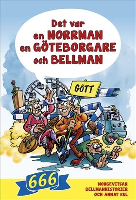 Det var en norrman, en göteborgare och Bellman
