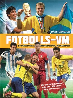 Fotbolls-VM – Stjärnorna, bragderna, rekorden av Måns Gahrton