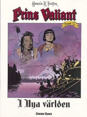 Prins Valiant. Bd 12, I Nya världen av Harold R Foster