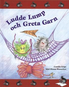 Ludde Lump och Greta Garn av Camilla Gripe
