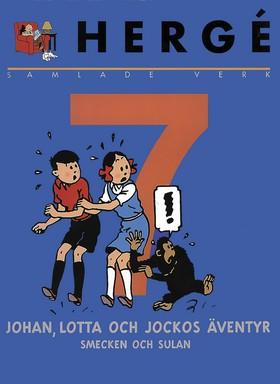 Hergé - samlade verk 7: Johan, Lotta och Jocko-albumen.