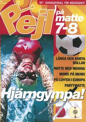 Pejl på plugget: Pejl på matte åk 7-8 av Gert Mårtensson