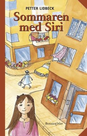 Sommaren med Siri av Petter Lidbeck
