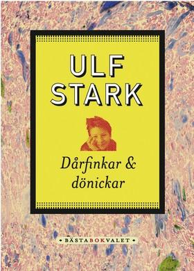 Dårfinkar och dönickar av Ulf Stark