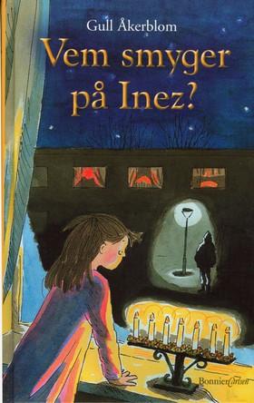 Vem smyger på Inez? av Gull Åkerblom
