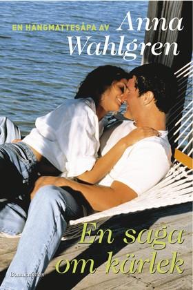 En saga om kärlek av Anna Wahlgren