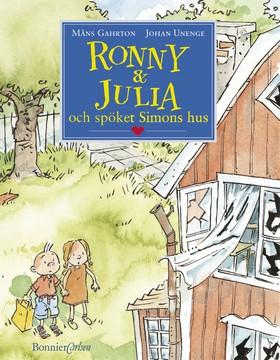 Ronny & Julia och spöket Simons hus av Måns Gahrton