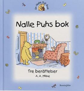 Nalle Puhs bok - tre berättelser av A.A. Milne