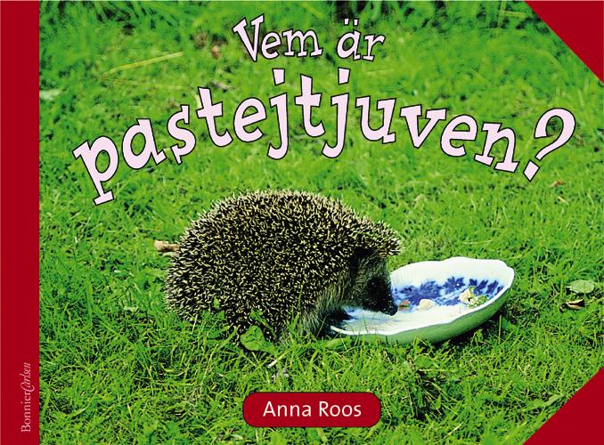 Vem är pastejtjuven? av Anna Roos