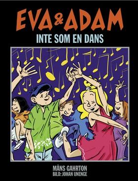 Eva & Adam: Inte som en dans av Måns Gahrton