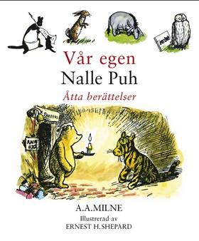 Vår egen Nalle Puh av A.A. Milne