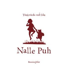 Tänkvärda ord från Nalle Puh av A.A. Milne