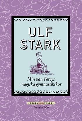Min vän Percys magiska gymnastikskor av Ulf Stark