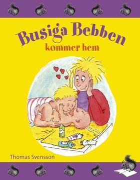 Busiga Bebben kommer hem av Thomas Svensson