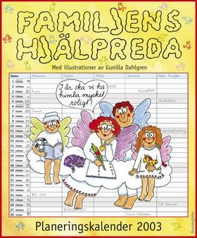 Familjens hjälpreda - kalender för 2003 av Gunilla Dahlgren