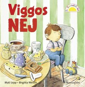 Viggos nej av Birgitta Westin