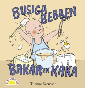 Busiga Bebben bakar en kaka av Thomas Svensson