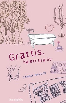 Grattis, ha ett bra liv av Cannie Möller